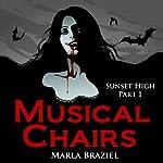 Musical Chairs: Sunset High, Serial 1 | Marla Braziel