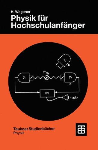 Physik für Hochschulanfänger (Teubner Studienbücher Physik)