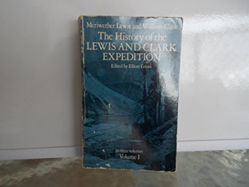 History of The Lewis and Clark Expedition. In Three Volumes