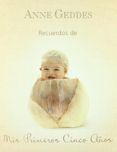 Descargar Libro Recuerdos De Mis Primeros Cinco Años: Edicion 2011 Anne Geddes