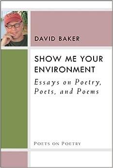 amazoncom show me your environment essays on poetry poets and  show me your environment essays on poetry poets and poems poets on poetry