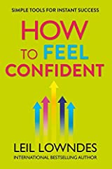 How to Feel Confident: Simple Tools for Instant Success Paperback