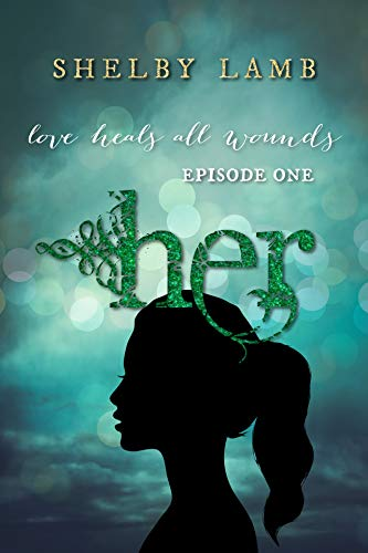 Her : Episode 1 by [Lamb, Shelby]