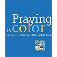 Praying in Color: Drawing a New Path to God (Active Prayer)