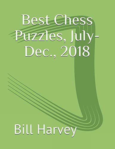 Pdf Humor Best Chess Puzzles, July-Dec., 2018