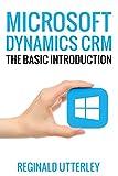 MICROSOFT DYNAMICS CRM: Basic Introduction