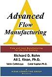 Advanced Flow Manufacturing, Richard D Rahn and Ali S. Kiran, 0971303193