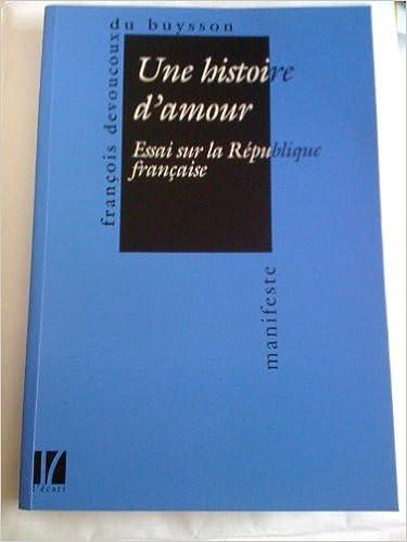 Lire Une histoire d'amour. essai sur la republique française pdf epub