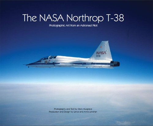The Nasa Northrop T-38: Vivid Art from an Astronaut Pilot