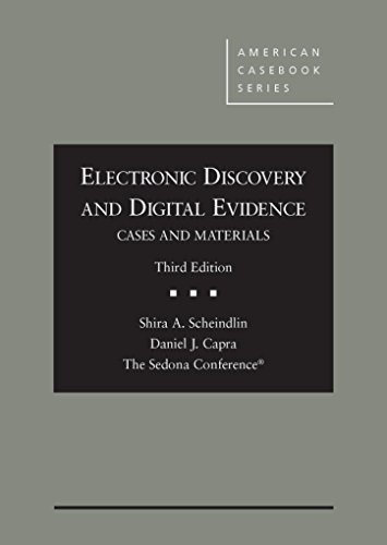 Electronic Discovery and Digital Evidence, Cases and Materials (Coursebook) ()