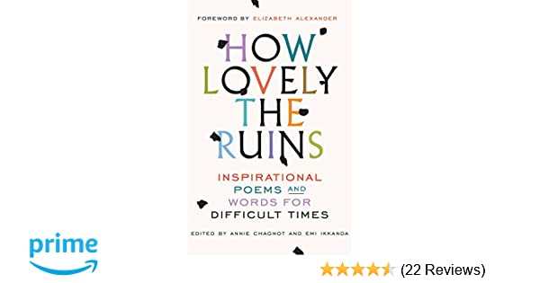 How Lovely the Ruins: Inspirational Poems and Words for Difficult
