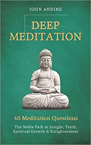 Deep Meditation: The Noble Path to Insight, Truth, Spiritual ...