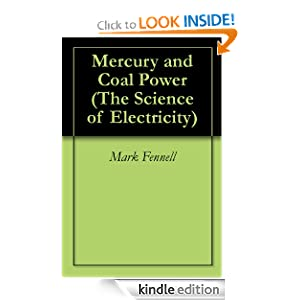 Mercury and Coal Power (The Science of Electricity) Mark Fennell