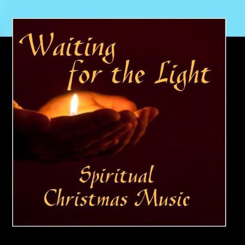 (Spiritual Christmas Music - Waiting for the Light)