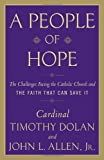 A People of Hope: The Challenges Facing the Catholic Church and the Faith That Can Save It