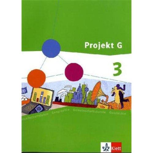 Projekt G Gesellschaftslehre 3. Ausgabe Rheinland-Pfalz Gesamtschule: Schülerbuch Klasse 9/10 (Projekt G Gesellschaftslehre. Ausgabe für Rheinland-Pfalz Gesamtschule ab 2009)