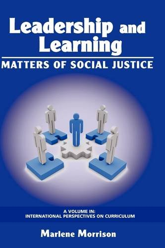 Leadership and Learning: Matters of Social Justice (Hc) (International Perspectives on Curriculum) ebook