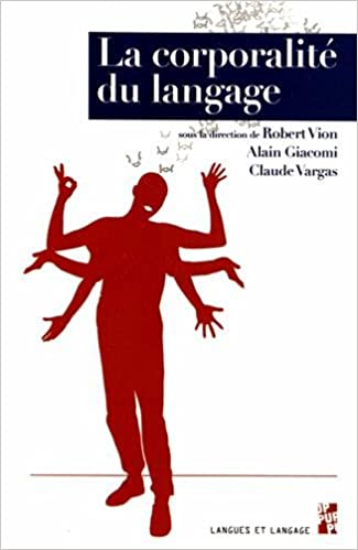 Livre gratuits La corporalité du langage : Multimodalité, discours et écriture epub pdf