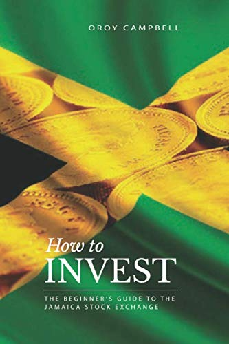 41 uhuXSf9L - HOW TO INVEST: The Beginner's Guide to the Jamaican Stock Market (The Jamaican Investor)