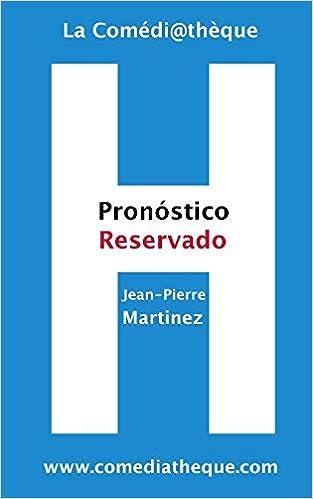 Pronostico Reservado Spanish Edition Martinez Jean Pierre 9781973391449 Amazon Com Books