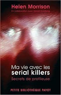 Ma vie avec les serial killers : Secrets de profileuse par Morrison