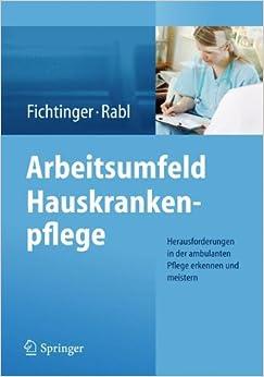 Book Arbeitsumfeld Hauskrankenpflege: Herausforderungen in der ambulanten Pflege erkennen und meistern