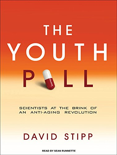 The Youth Pill: Scientists at the Brink of an Anti-Aging Revolution by Tantor Audio