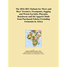 The 2016-2021 Outlook for Men's and Boys' Sweaters, Sweatpants, Jogging and Warm-Up Suits, Playsuits, Beachwear and Ski Apparel Made from Purchased Fabrics Excluding Swimsuits in Africa