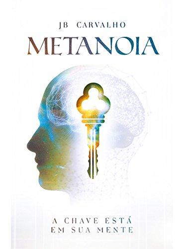 Metanoia: A Chave Está em Sua Mente (1)