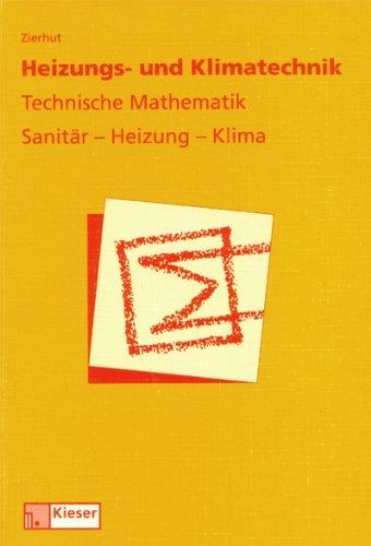Heizungs- und Klimatechnik. Technische Mathematik. Sanitär - Heizung - Klima
