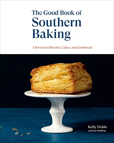 Book Cover: The Good Book of Southern Baking: A Revival of Biscuits, Cakes, and Cornbread