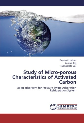 Study of Micro-porous Characteristics of Activated Carbon: as an adsorbent for Pressure Swing Adsorption Refrigeration System pdf