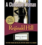 [ [ [ A Clubbable Woman (Dalziel and Pascoe Mysteries (Paperback)) [ A CLUBBABLE WOMAN (DALZIEL AND PASCOE MYSTERIES (PAPERBACK)) ] By Hill, Reginald ( Author )Sep-01-2007 Paperback