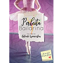 Perfeita Bailarina: Um spin-off de Perfeitos Estranhos