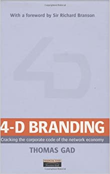 4D Branding: Cracking the Corporate Code of the Network Economy