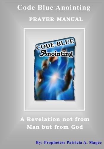 Code Blue Anointing Prayer Manual PDF