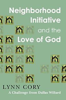Neighborhood Initiative and the Love of God by [Cory, Lynn]