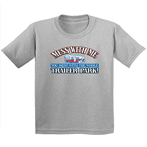 etst Mess with Me, You Mess with The Whole Trailer Park T-Shirt Size Large Grey