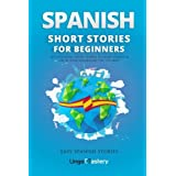 Spanish Short Stories for Beginners: 20 Captivating Short Stories to Learn Spanish & Grow Your Vocabulary the Fun Way! (Easy Spanish Stories) (Volume 1)