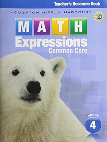 Math Expressions, Grade 4, Teacher's Resource Book