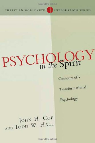 Psychology in the Spirit: Contours of a Transformational Psychology (Christian Worldview Integration Series)
