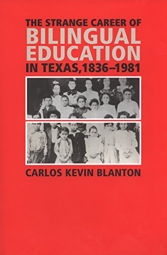 The Strange Career of Bilingual Education in Texas, 1836-1981 (Fronteras Series, sponsored by Texas A&M Internationa