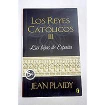 LAS HIJAS DE ESPAÑA: LOS REYES CATOLICOS III (BYBLOS): Amazon.es ...