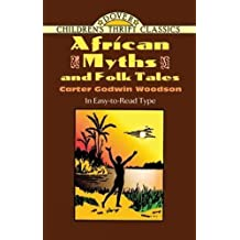 African Myths and Folk Tales (Dover Children's Thrift Classics) by Carter Godwin Woodson (2010-01-14)