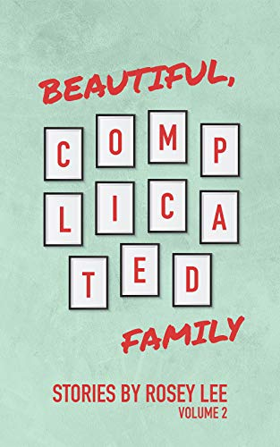 Beautiful, Complicated Family: Volume 2 by [Lee, Rosey]