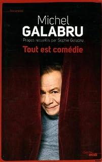 Tout est comédie : abécédaire du théâtre et autres fantaisies, Galabru, Michel