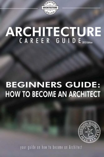 Download Beginner's Guide: How to Become an Architect (Architecture Career Guide) pdf