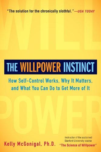 The Willpower Instinct: How Self-Control Work