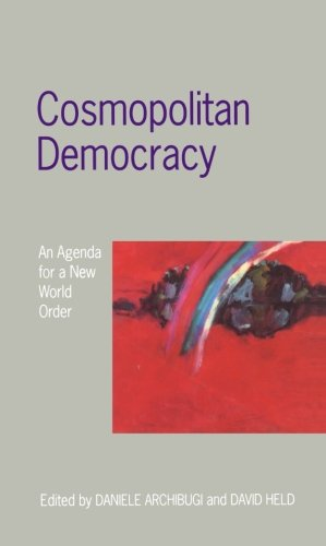 Cosmopolitan Democracy: An Agenda for a New World Order