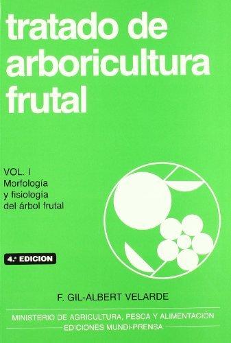 Descargar Libro Tratado De Arboricultura Frutal, Vol. I Fernando Gil-albert Velarde